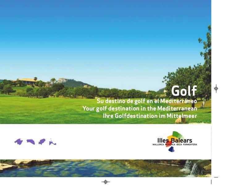 Golf     Su destino de golf en el MediterráneoYour golf destination in the Mediterranean       Ihre Golfdestination im Mit...