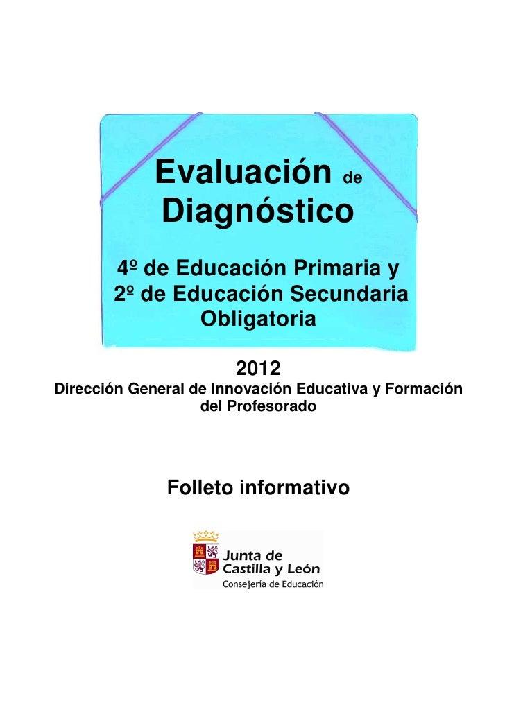 Evaluación de            Diagnóstico       4º de Educación Primaria y       2º de Educación Secundaria               Oblig...