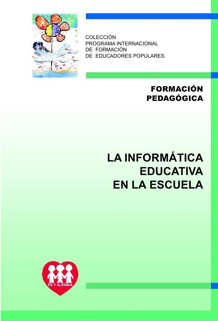 COLECCIÓN PROGRAMA INTERNACIONAL DE FORMACIÓN DE EDUCADORES POPULARES                       FORMACIÓN                  PED...