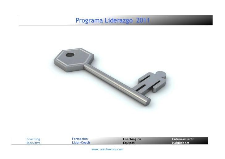 Programa Liderazgo 2011        Coaching                 Formación                      Coaching de           Entrenamiento...