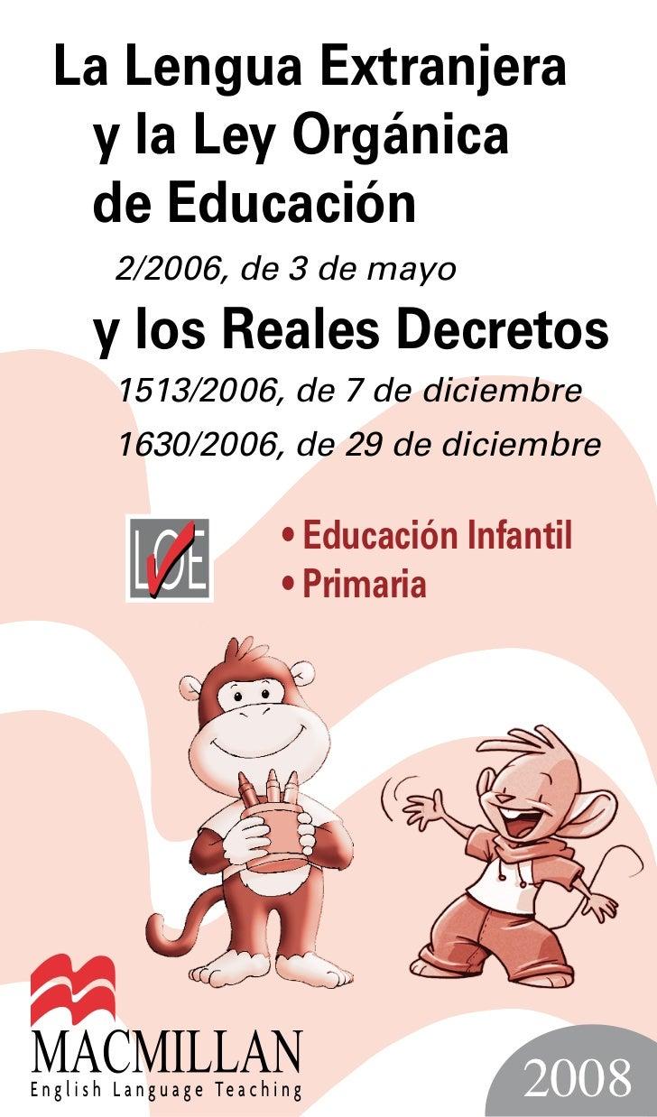 La Lengua Extranjera y la Ley Orgánica de Educación  2/2006, de 3 de mayo y los Reales Decretos  1513/2006, de 7 de diciem...