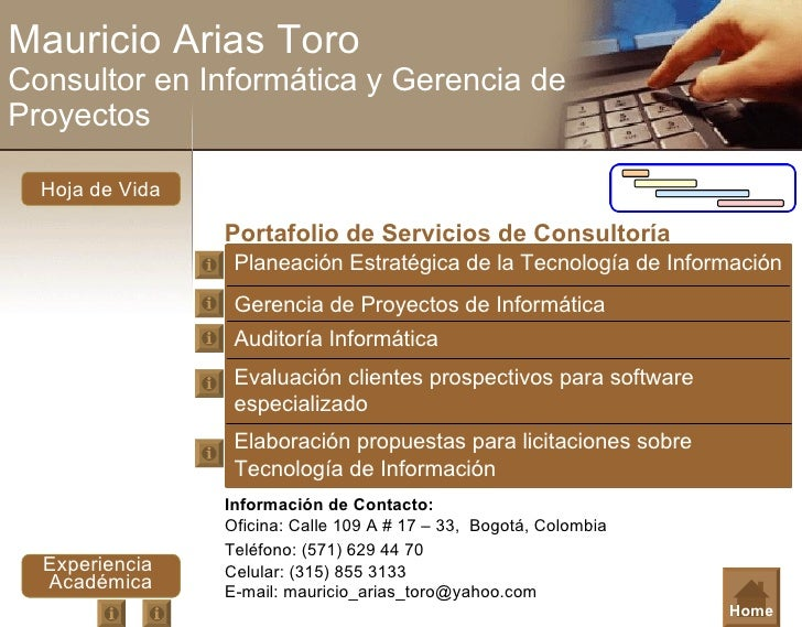 Mauricio Arias Toro Consultor en Informática y Gerencia de Proyectos Portafolio de Servicios de Consultoría Hoja de Vida E...