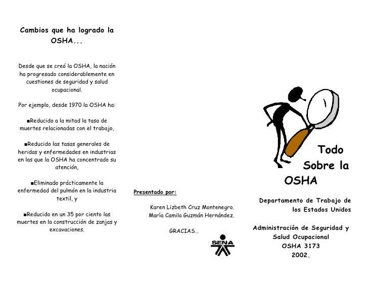 Cambios que ha logrado la         OSHA...Desde que se creó la OSHA, la naciónha progresado considerablemente en  cuestione...