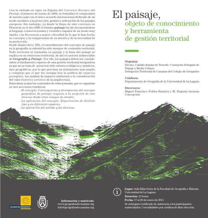 El paisaje,Con la entrada en vigor en España del Convenio Europeo delPaisaje, el primero de marzo de 2008, se formalizó el...