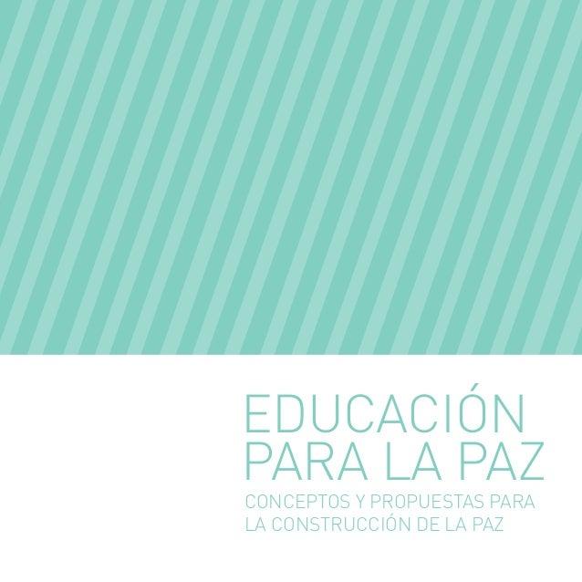 EducacióNPARA LA PAZConceptos y propuestas parala construcción de la paz