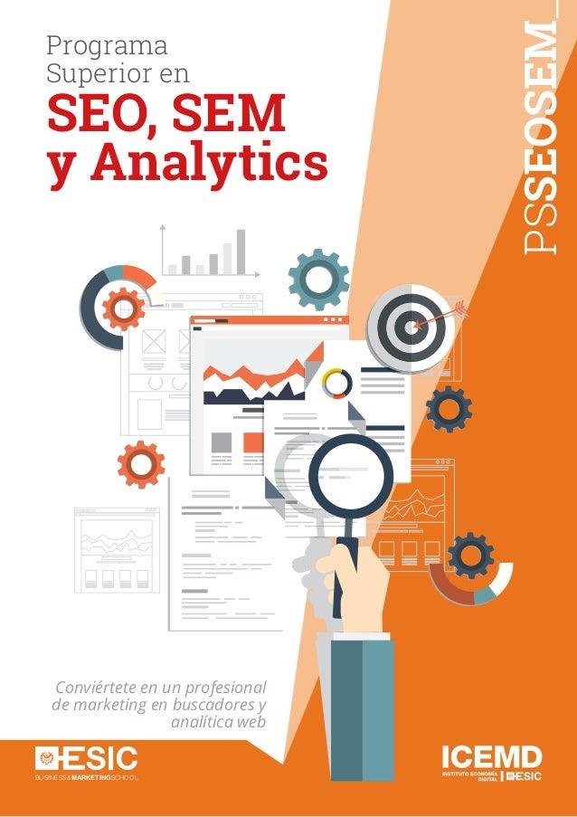 BUSINESS&MARKETINGSCHOOL PSSEOSEM Programa Superior en SEO, SEM y Analytics Conviértete en un profesional de marketing en ...