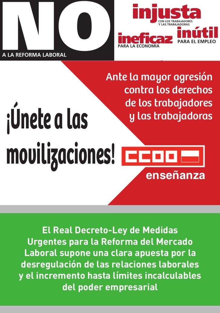 Ante la mayor agresión                        contra los derechos                         de los trabajadores¡Únete a las ...