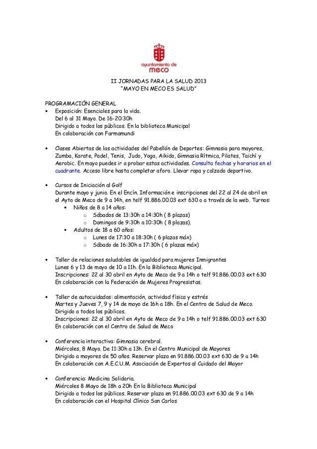 """II JORNADAS PARA LA SALUD 2013""""MAYO EN MECO ES SALUD""""PROGRAMACIÓN GENERAL• Exposición: Esenciales para la vida.Del 6 al 31..."""