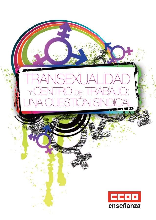 Folleto TRANSEXUALIDAD DINA4 19/06/12 9:45 Página 1                     TRANSEXUALIDAD                      CENTRO DE TRAB...