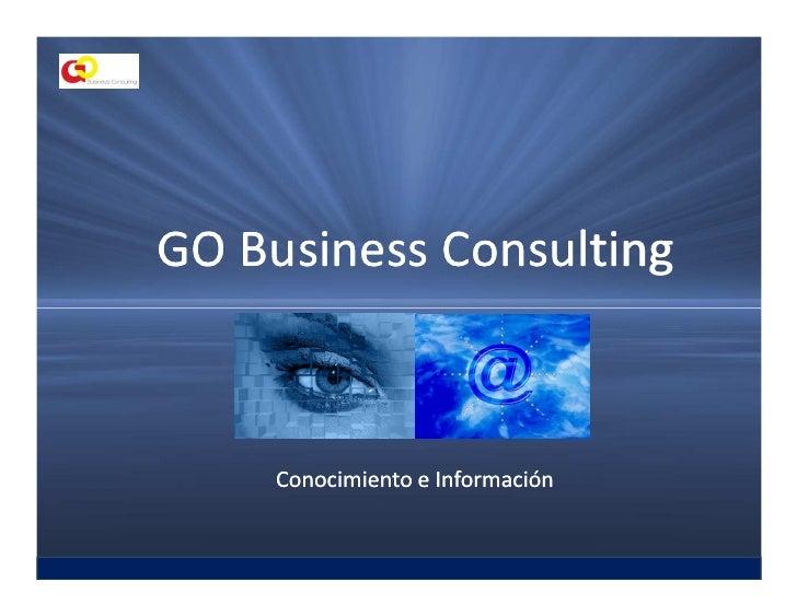 GO Business Consulting         Conocimiento e Información