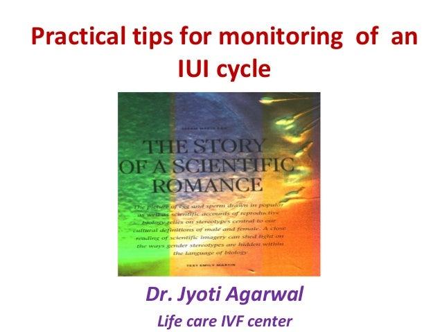 Practical tips for monitoring  of  an IUI cycle Dr. Jyoti Agarwal Dr, Sharda jain