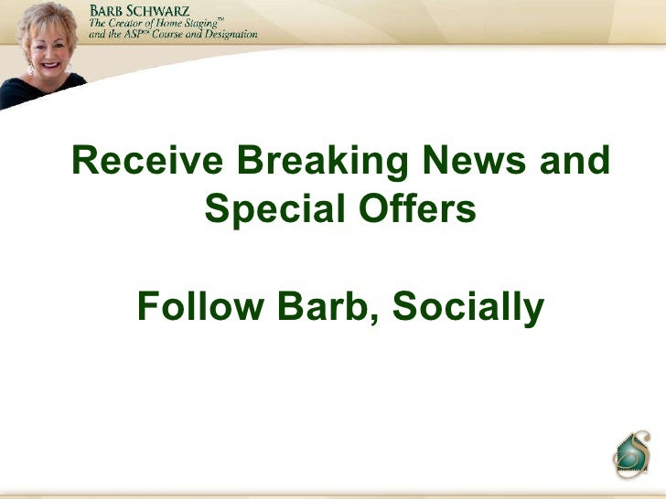 Receive Breaking News and Special Offers Follow Barb, Socially