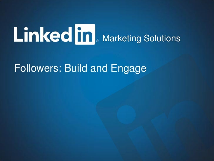 Marketing SolutionsFollowers: Build and Engage