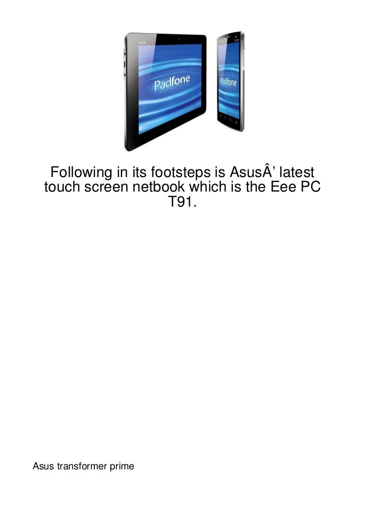 Following in its footsteps is AsusÂ' latest  touch screen netbook which is the Eee PC                       T91.Asus trans...