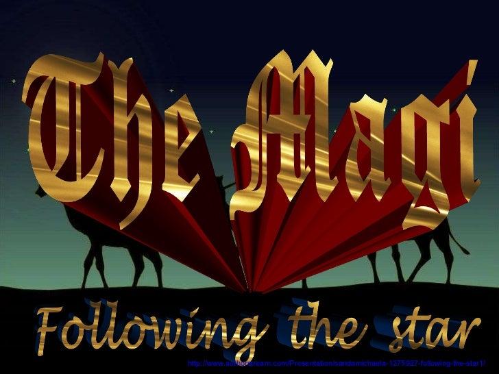 http://www.authorstream.com/Presentation/sandamichaela-1275927-following-the-star1/