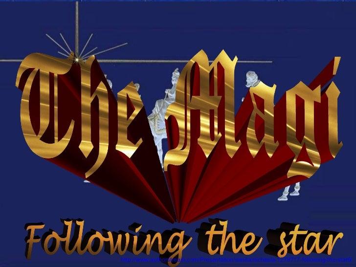 http://www.authorstream.com/Presentation/sandamichaela-1278717-following-the-star6/