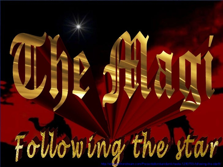 Following the star http://www.authorstream.com/Presentation/sandamichaela-1280755-following-the-star9/