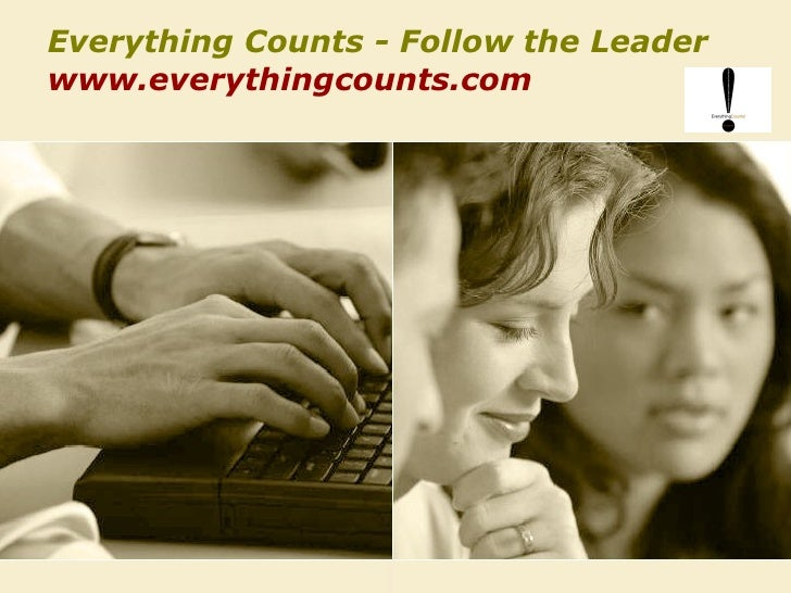 Everything Counts - Follow the Leader www.everythingcounts.com