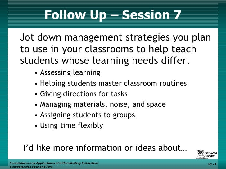 Follow Up – Session 7 <ul><li>Jot down management strategies you plan to use in your classrooms to help teach students who...