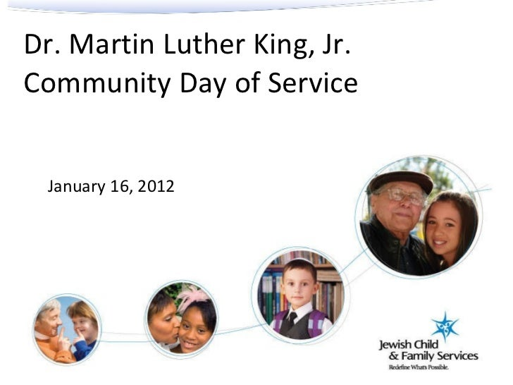 Dr. Martin Luther King, Jr. Community Day of Service January 16, 2012