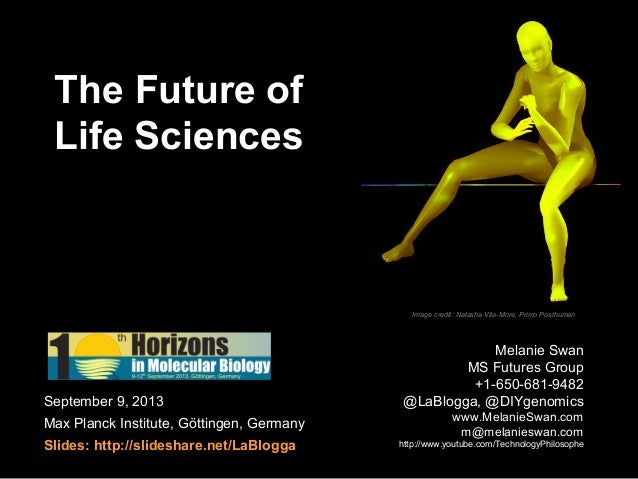 The Future of Life Sciences 2013 for Max Planck Institute