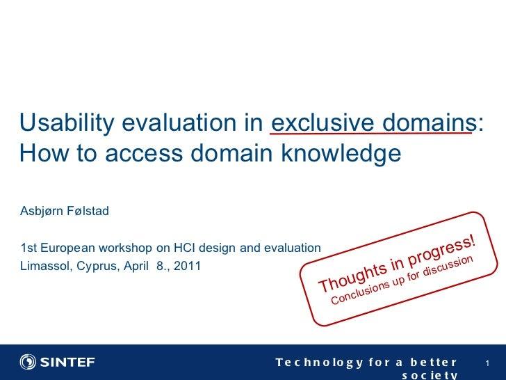 <ul><li>Asbjørn Følstad </li></ul><ul><li>1st European workshop on HCI design and evaluation  </li></ul><ul><li>Limassol, ...