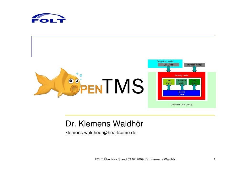 Dr. Klemens Waldhör klemens.waldhoer@heartsome.de                 FOLT Überblick Stand 03.07.2009; Dr. Klemens Waldhör   1