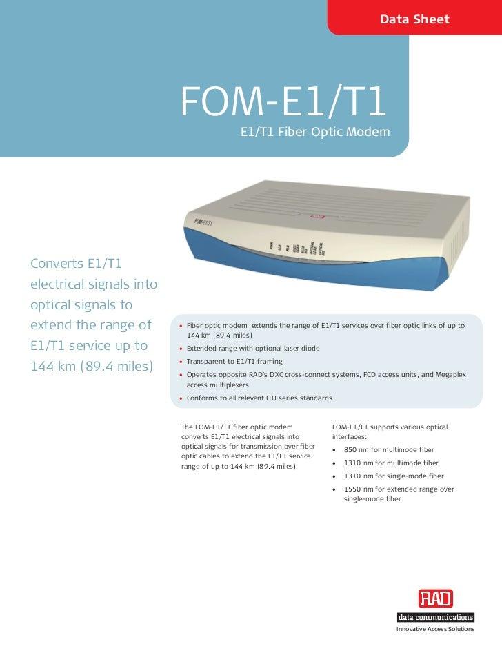 Data Sheet                          FOM-E1/T1                                             E1/T1 Fiber Optic ModemConverts ...