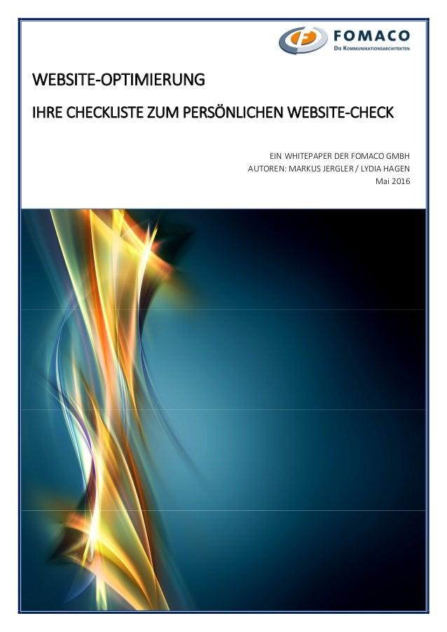 WEBSITE-OPTIMIERUNG IHRE CHECKLISTE ZUM PERSÖNLICHEN WEBSITE-CHECK EIN WHITEPAPER DER FOMACO GMBH AUTOREN: MARKUS JERGLER ...