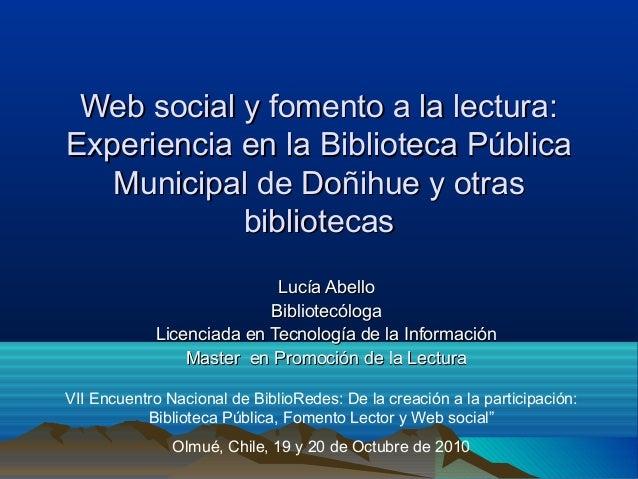 Web social y fomento a la lectura:Web social y fomento a la lectura: Experiencia en la Biblioteca PúblicaExperiencia en la...