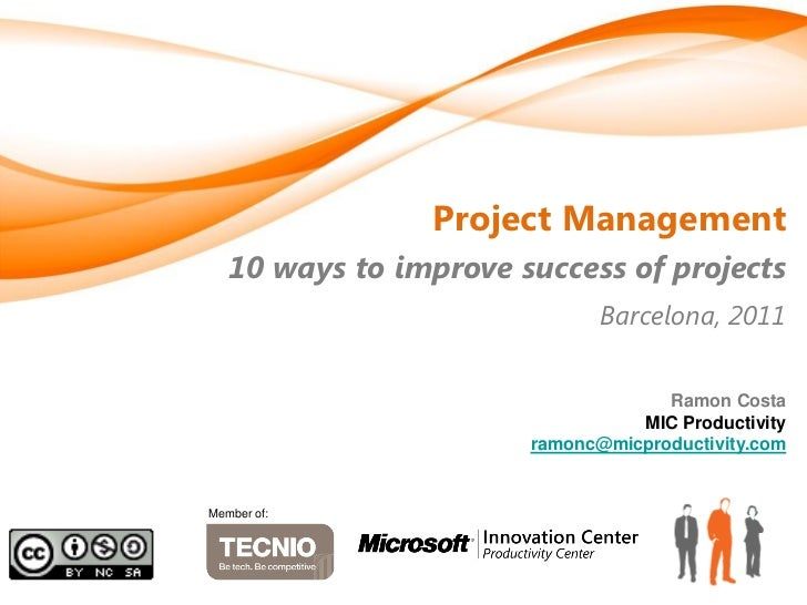 Project Management   10 ways to improve success of projects                              Barcelona, 2011                  ...