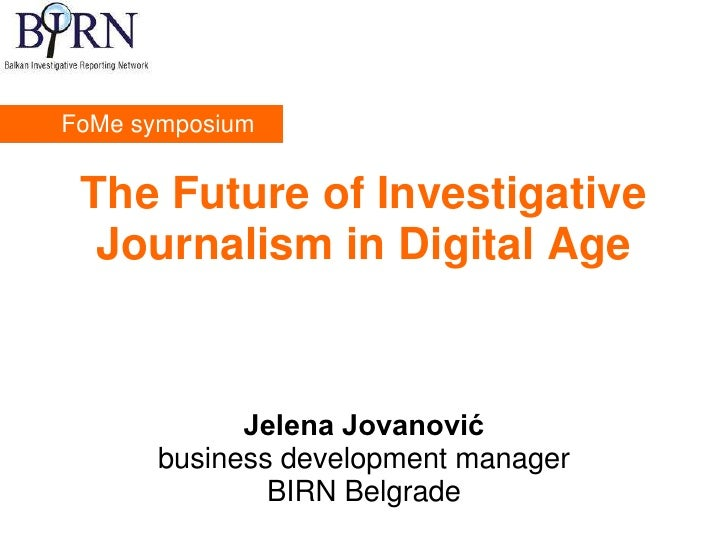 FoMe symposium The Future of Investigative  Journalism in Digital Age            Jelena Jovanović      business developmen...