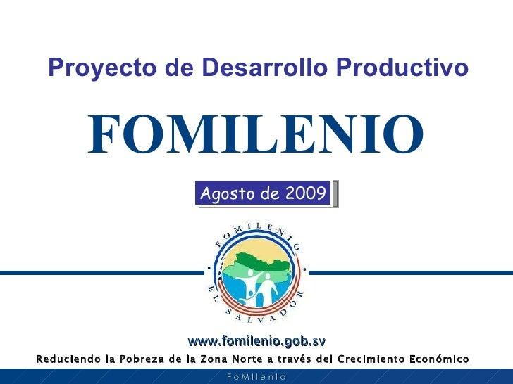 FOMILENIO Proyecto   de Desarrollo Productivo Agosto de 2009