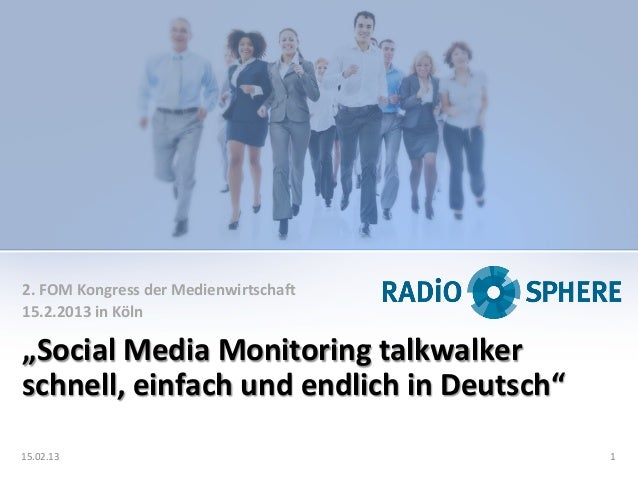 """2. FOM Kongress der Medienwirtscha> 15.2.2013 in Köln  """"Social Media Monitoring talkwalker schne..."""