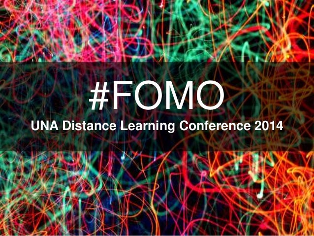 #FOMO UNA Distance Learning Conference 2014