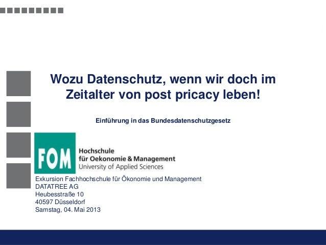Präsentation Opt-Secure Düsseldorf24.04.2012 l 110.11.2012 l 1Exkurs FOM – Mai 2013Wozu Datenschutz, wenn wir doch imZeita...