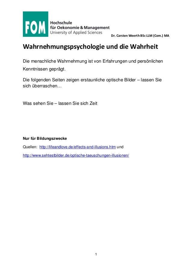 Dr. Carsten Weerth BSc LLM (Com.) MA 1 Wahrnehmungspsychologie und die Wahrheit Die menschliche Wahrnehmung ist von Erfahr...