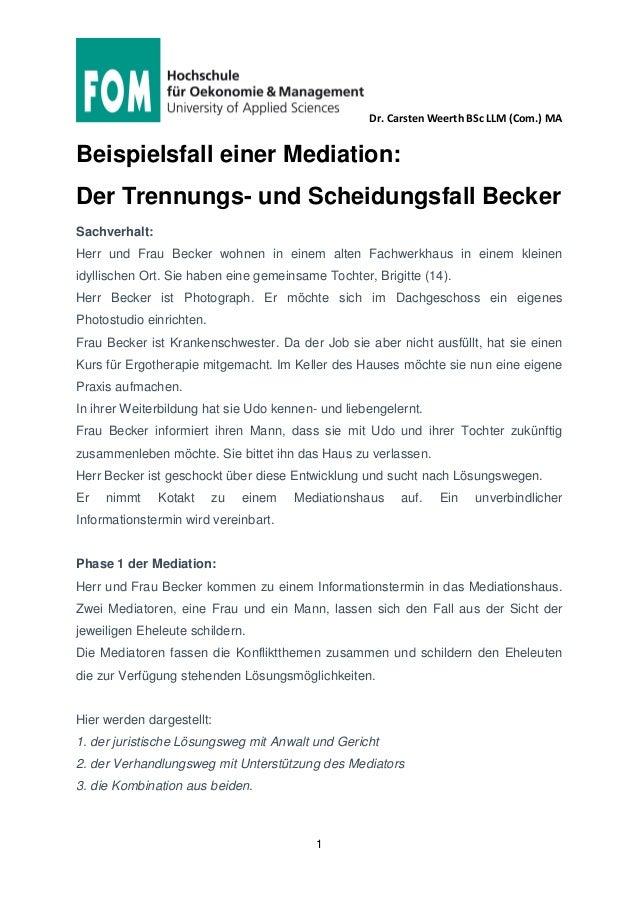 Dr. Carsten Weerth BSc LLM (Com.) MA 1 Beispielsfall einer Mediation: Der Trennungs- und Scheidungsfall Becker Sachverhalt...