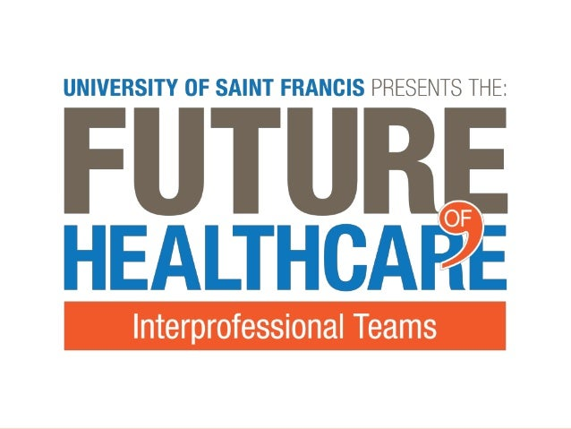 InterprofessionalHealthcare Teams      Implications           for  Education and Practice