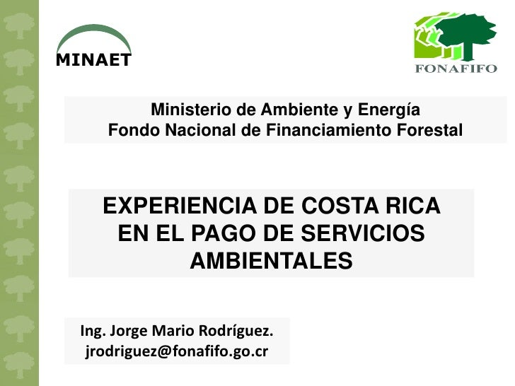 MINAET          Ministerio de Ambiente y Energía     Fondo Nacional de Financiamiento Forestal        EXPERIENCIA DE COSTA...