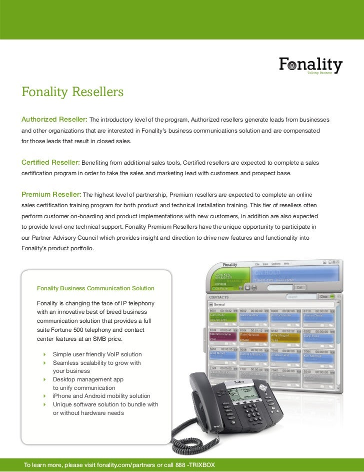 Fonality ResellersAuthorized Reseller: The introductory level of the program, Authorized resellers generate leads from bus...