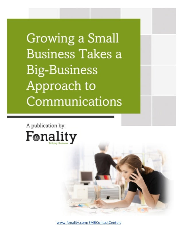 Growing a Small Business Takes a Big-Business Approach to Communications