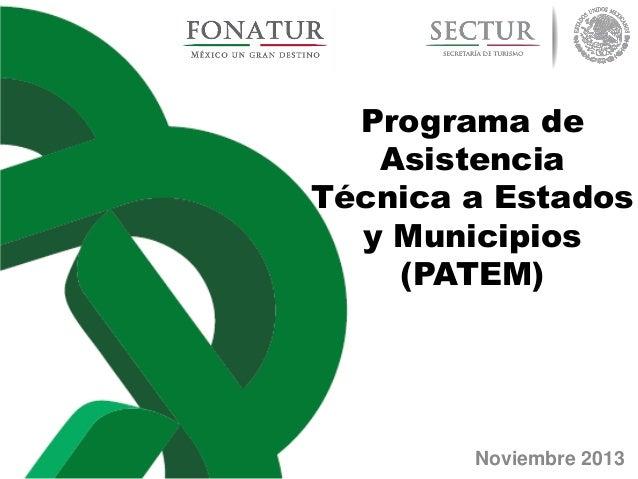 Programa de Asistencia Técnica a Estados y Municipios (PATEM)  Noviembre 2013
