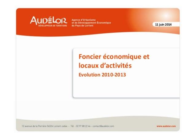 11 juin 2014 Foncier économique et locaux d'activités Evolution 2010-2013