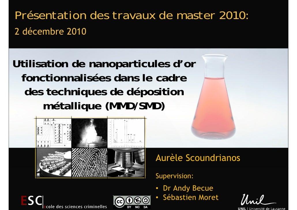 Présentation des travaux de master 2010:2 décembre 2010Utilisation de nanoparticules d'or fonctionnalisées dans le cadre  ...