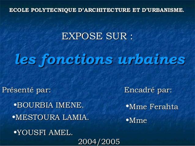 ECOLE POLYTECNIQUE D'ARCHITECTURE ET D'URBANISME.ECOLE POLYTECNIQUE D'ARCHITECTURE ET D'URBANISME. EXPOSE SUR :EXPOSE SUR ...