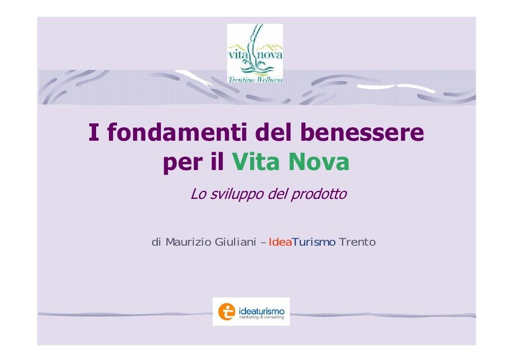 I fondamenti del benessere       per il Vita Nova            Lo sviluppo del prodotto       di Maurizio Giuliani – IdeaTur...