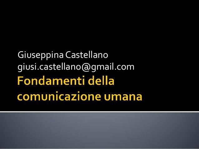 Fondamenti della comunicazione umana1,  lezione 1 corso CAA di Giusi Castellano