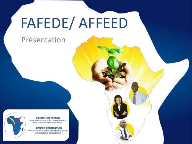 FAFEDE/ AFFEED Présentation