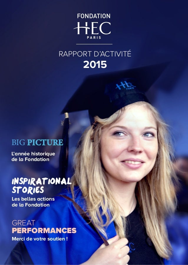 RAPPORT D'ACTIVITÉ 2015RAPPORT D'ACTIVITÉ 2015 INSPIRATIONAL STORIES Les belles actions de la Fondation GREAT PERFORMANCES...